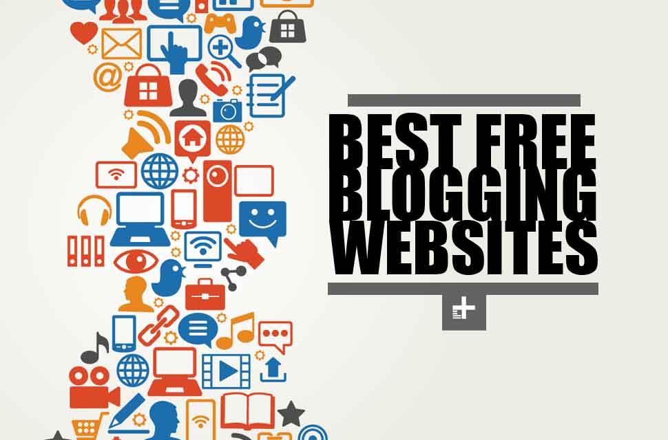 Free Blogging Sites: 7 Best Platforms of 2015-2016