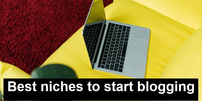 Best niches to start blogging